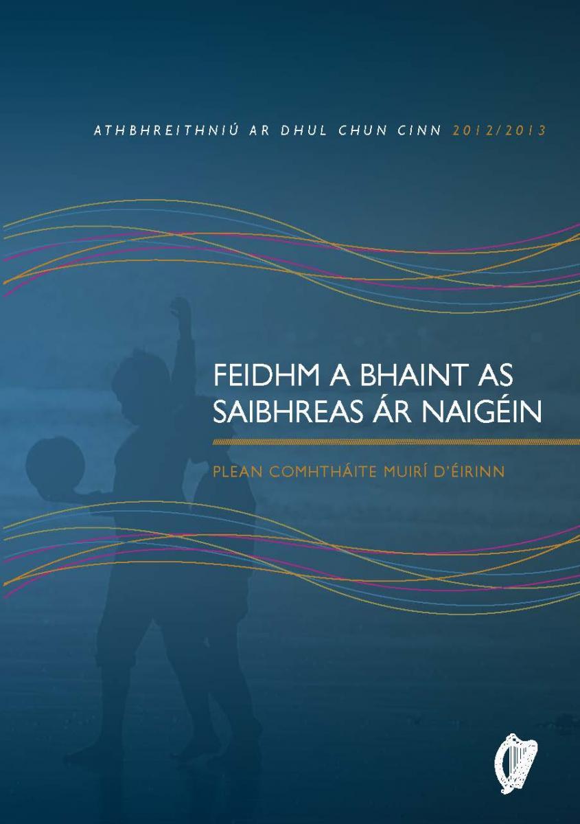Feidhm a Bhaint as Saibhreas ár nAigéin – Athbhreithniú ar Dhul Chun Cinn 2012/13