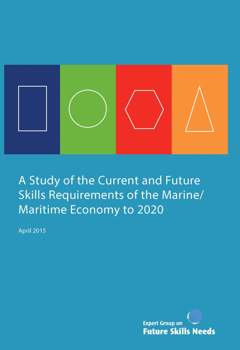 A Study of the Current and Future Skills Requirements of the Marine/Maritime Economy to 2020